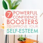 7 Powerful Confidence Boosters to Improve Your Self-Esteem