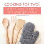 Cooking for Two: Stress-Free Secrets for Smaller Meals