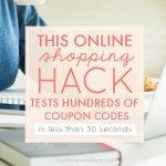 This Online Shopping Hack Tests Hundreds of Coupon Codes in Less Than 30 Seconds