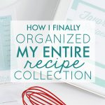 How I Finally Organized My Entire Recipe Collection