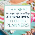 The Best Budget-Friendly Alternatives to Pricey Planners
