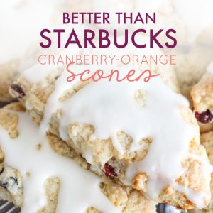 Better than Starbucks Cranberry Orange Scones