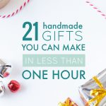 21 Handmade Gifts You Can Make in Less Than an Hour