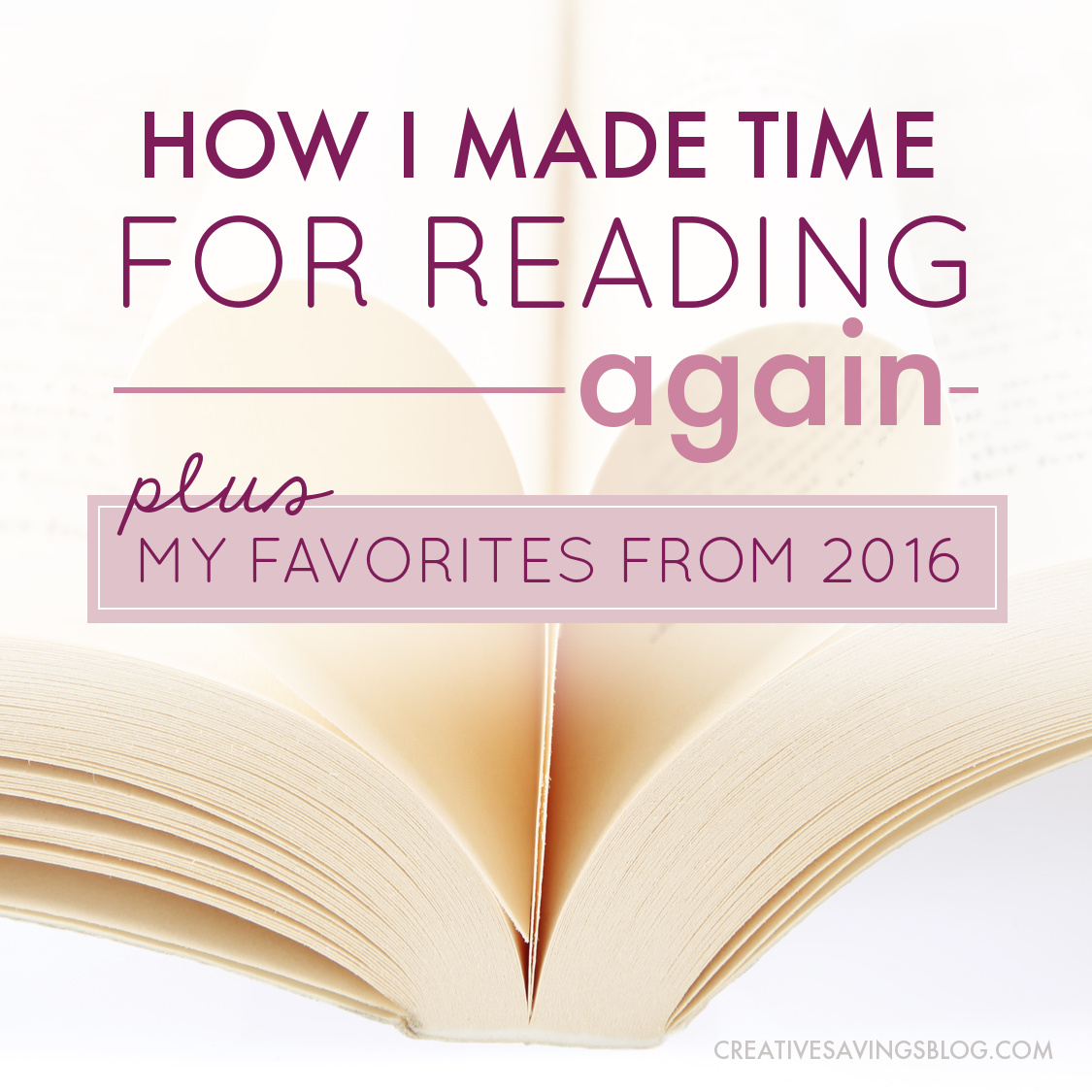 How I Made Time For Reading Again {Plus My Favorites from 2016}