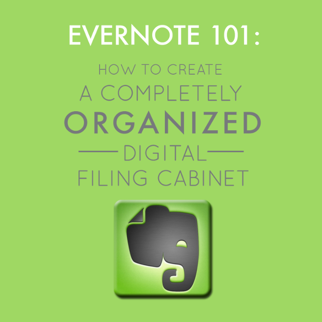Evernote 101: How to Create a Completely Organized Digital Filing Cabinet