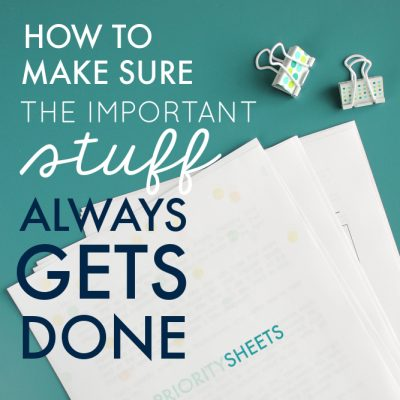 How to Make Sure the Important Stuff Always Gets Done