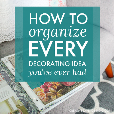 How to Organize Every Decorating Idea You've Ever Had