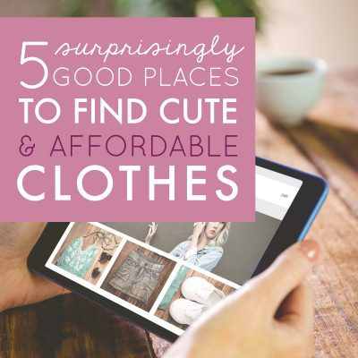 5 Surprisingly Good Places to Find Cute & Affordable Clothes