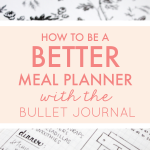 How to Be a Better Meal Planner with the Bullet Journal