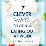 7 Clever Ways to Avoid Eating Out at Work {+ 25 Lunch Ideas!}