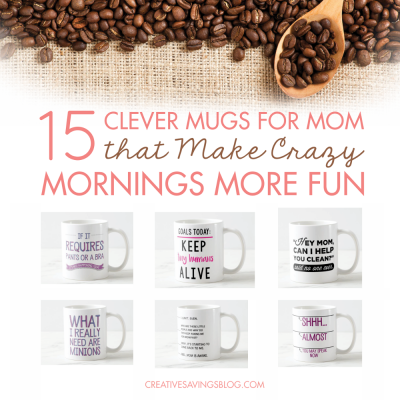 15 Clever Mugs for Mom that Make Crazy Mornings More Fun