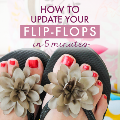 How to Update Your Flip-Flops in Five Minutes