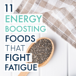 11 Energy-Boosting Foods that Fight Fatigue