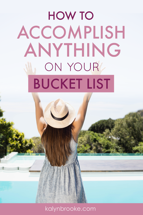 "So much YES. Nothing is crossed off my bucket list and I couldn't figure out why. Now it seems obvious. These bucket list strategies, are helping me actually CROSS THINGS OFF! Really there's no point to a bucket list if you are always saying ""maybe sometime"" but aren't doing anything to make sometime happen."