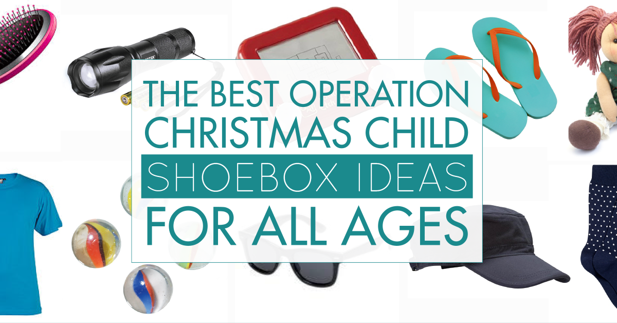 huge list of operation christmas child ideas for each age group