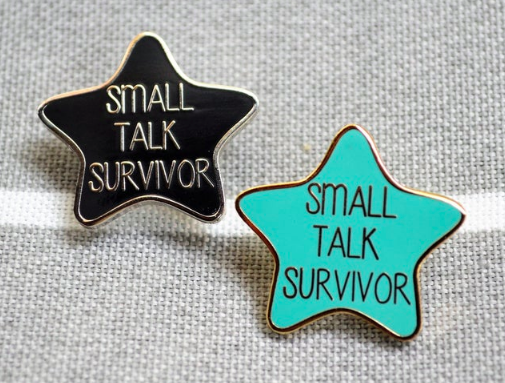 small talk survivor pins